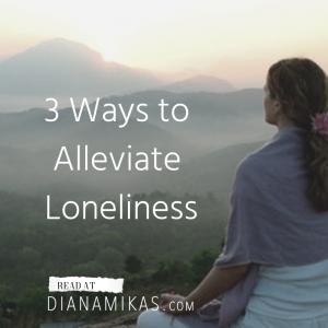 3 Ways to Alleviate Loneliness