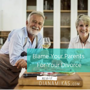 Blame Your Parents For Your Divorce.
