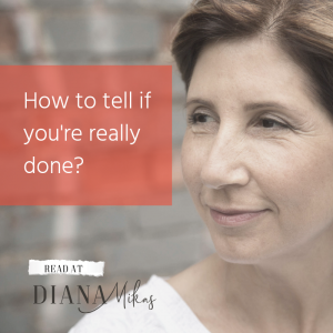How To Tell If You're Really Done