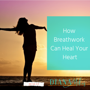 How Breathwork Can Heal your Heart