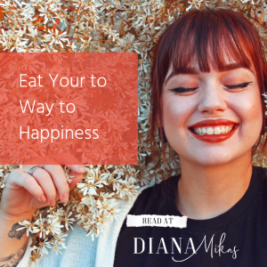 How to Eat Your Way to Happiness