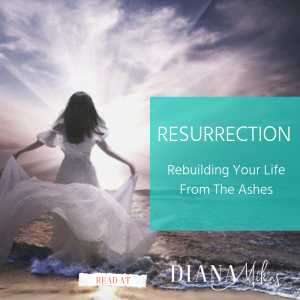 Resurrection – How I Rebuilt My Life