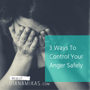 3 Ways To Control Your Anger Safely
