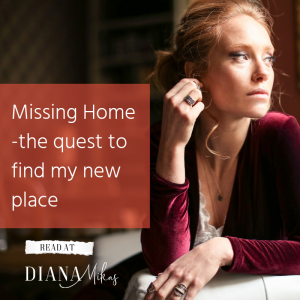 Missing Home – the quest to find my new place