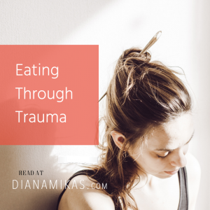 Eating Through Trauma