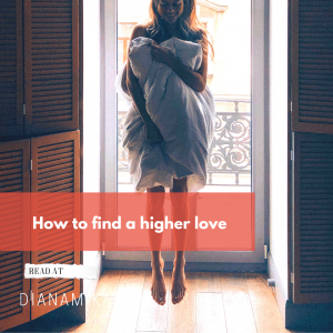 How to find a higher love
