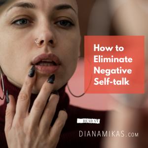How to Eliminate Damaging Self-Talk